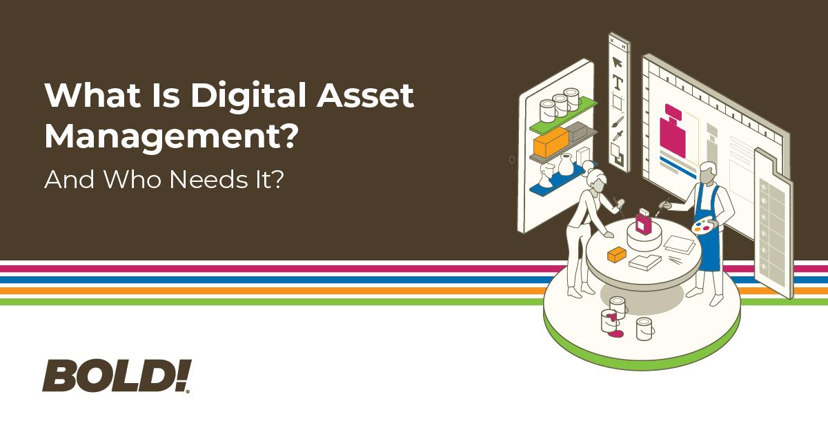What Is Digital Asset Management?