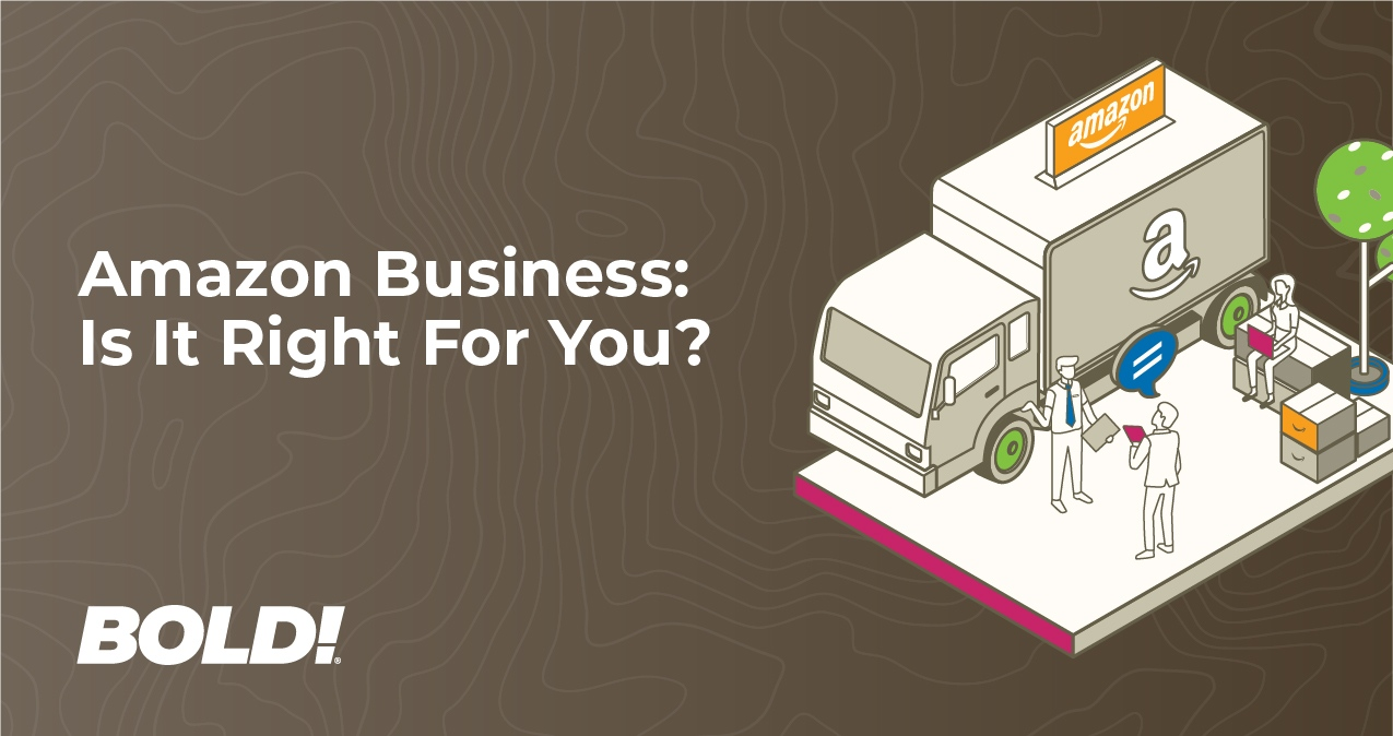 Amazon Business - Is It Right For You?
