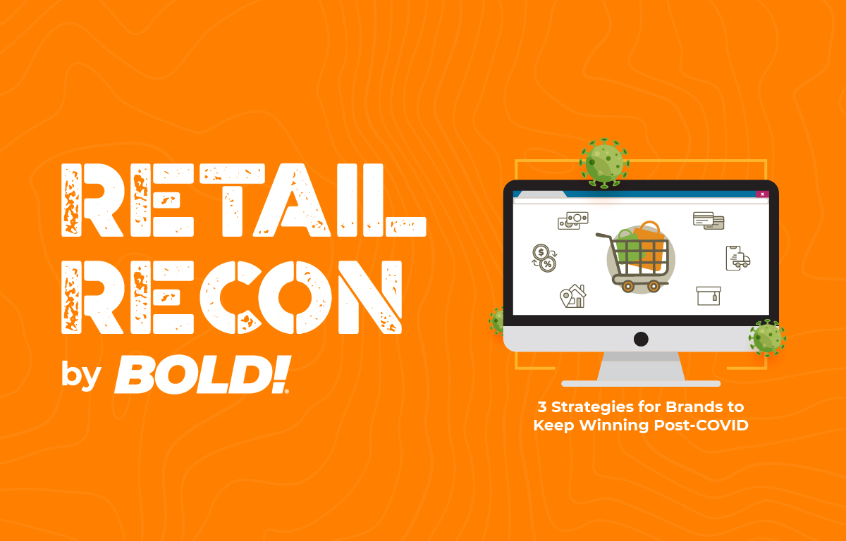 Retail Recon: 3 Strategies for Brands to Keep Winning Post-COVID
